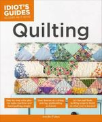 Idiot's Guides : Quilting - Jennifer Fulton