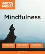 Idiot's Guides : Mindfulness : Mindfulness - Domyo Sater Burk