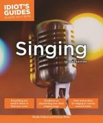 Idiot's Guides : Singing : 2nd Edition - Phyllis Fulford