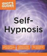 Idiot's Guides : Self-Hypnosis : Idiot's Guides - Nd Dr Andrews