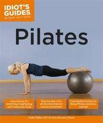 Idiot's Guides : Pilates - Linda Paden DPT