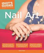 Idiot's Guides : Nail Art -  Emily Draher