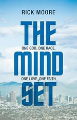 The Mindset : One God, One Race, One Love, One Faith - Rick Moore