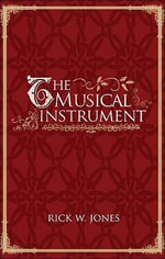 The Musical Instrument - Rick W Jones