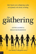 The Gathering : One Family's Adoption Story - Annie Laurie
