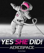 Yes She Did! : Aerospace - Jenny Skogen