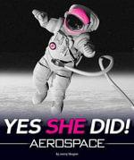 Yes She Did! : Aerospace - Jenny Skogen