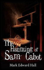 The Haunting of Sam Cabot - Mark Edward Hall
