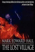 The Lost Village - Mark Edward Hall