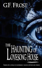 The Haunting of Lovesong House - G F Frost