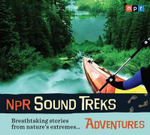 NPR Sound Treks: Adventures : Breathtaking Stories from Nature's Extremes... - Jon Hamilton