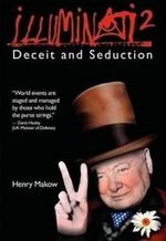Illuminati 2 : Deceit and Seduction - Henry Makow