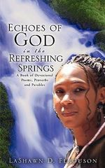 Echoes of God in the Refreshing Springs - Lashawn D Ferguson