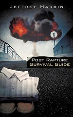 Post Rapture Survival Guide - Jeffrey Harbin