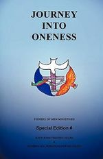 Journey Into Oneness : A Delightfully Opinionated Journey Through Contemp... - Revs' John Timothy Heath