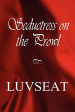 Seductress on the Prowl - Luvseat