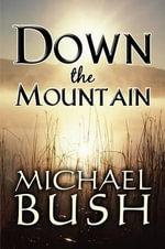 Down the Mountain - Michael Bush