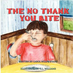 The No Thank You Bite : The Art of Carol Evans - Carol Wolfe Evans