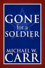 Gone for a Soldier - Michael W. Carr