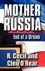 Mother Russia : End of a Dream - R. Cecil Oarear