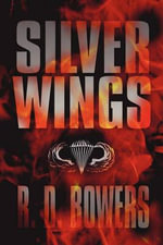 Silver Wings : End of a Dream - R. D. Bowers