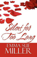 Silent for Too Long - Emma Sue Miller