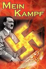 Mein Kampf : Adolf Hitler's Autobiography and Political Manifesto, Nazi Agenda Prior to World War II, The Third Reich, AKA My Struggle - Adolf Hitler