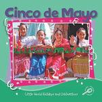 Cinco De Mayo :  Little World Holidays and Celebrations - M. C. Hall