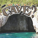 What's in A... Cave? : Rourke Discovery Library - Tracy Nelson Maurer