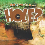 What's in A... Hole? : Rourke Discovery Library - Tracy Nelson Maurer