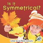 Is It Symmetrical? :  Little World Math Concepts - Nancy Kelly Allen