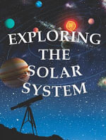 Exploring the Solar System :  Let's Explore Science - Amanda Doering Tourville