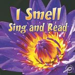 I Smell Sing and Read : Our 5 Senses - JoAnn Cleland