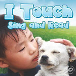 I Touch Sing and Read : Our 5 Senses - JoAnn Cleland