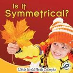 Is It Symmetrical? : Little World Math Concepts - Nancy Kelly Allen