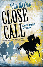 Close Call : A Jack Doyle Mystery - John McEvoy