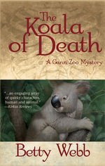 The Koala of Death : A Gunn Zoo Mystery #2 - Betty Webb