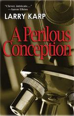 A Perilous Conception : A Detective Baumgartner Mystery - Larry Karp