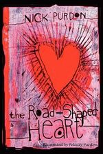 The Road-Shaped Heart - Nick Purdon
