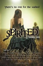 Spirited : 13 Haunting Tales - Maria V Snyder
