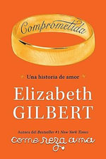 Negocios y Espiritualidad = a Compass to Fulfillment - Elizabeth Gilbert