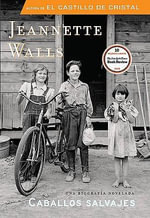 Caballos Salvajes (Half Broke Horses: A True-Life Novel) :  A True-Life Novel) - Jeannette Walls