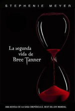 La Segunda Vida de Bree Tanner = the Short Second Life of Bree Tanner - Stephenie Meyer