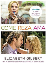 Come, Reza, AMA (Eat, Pray, Love) (Mti): One Woman's Search for Everything Across Italy, India and Indonesia :  One Woman's Search for Everything Across Italy, India and Indonesia - Elizabeth Gilbert