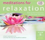 Meditations for Relaxation : Three Guided Meditations to Relax Body and Mind - Tharpa Publications