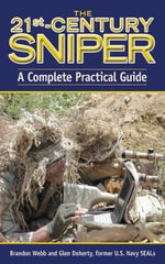 The 21st-Century Sniper : A Complete Practical Guide - Brandon Webb