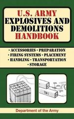 U.S. Army Explosives and Demolitions Handbook - Department of the Army