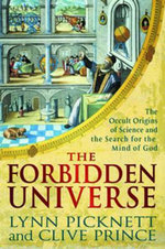 The Forbidden Universe : The Occult Origins of Science and the Search for the Mind of God - Lynn Picknett