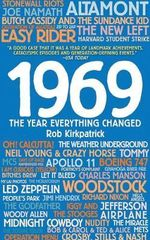 1969 : The Year Everything Changed - Rob Kirkpatrick