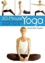 30-minute Yoga : for Better Balance and Strength in Your Life - Viveka Blom Nygren
